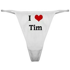 I Love Tim Classic Thong