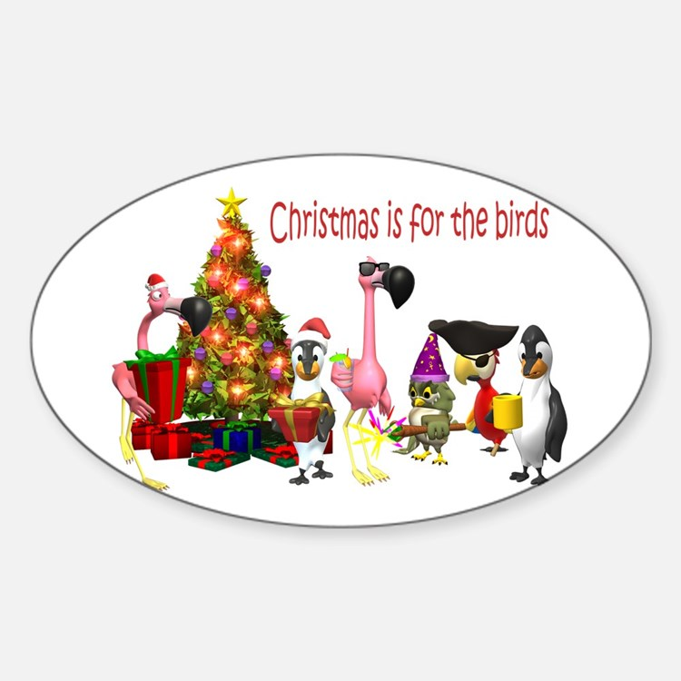 CHRISTMAS IS FOR THE BIRDS Oval Decal