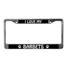 I Love My Barbets (Plural) License Plate Frame
