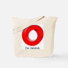I'm twisted. Tote Bag