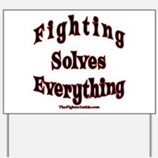 Fighting Solves Everything Yard Sign
