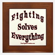 Fighting Solves Everything Framed Tile