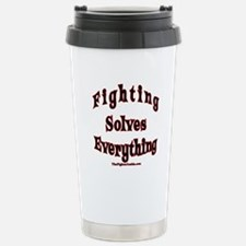 Fighting Solves Everything Travel Mug