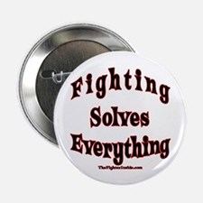 """Fighting Solves Everything 2.25"""" Button (10 p"""