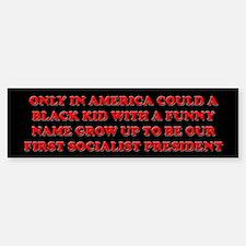 ONLY IN AMERICA Bumper Bumper Bumper Sticker
