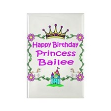 Happy Birthday Princess Bailee Rectangle Magnet