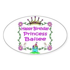 Happy Birthday Princess Bailee Oval Decal