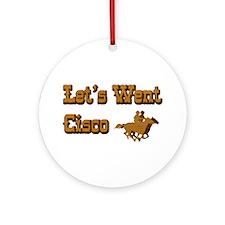 Let's Went Cisco Ornament (Round)