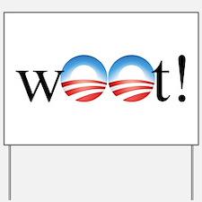 Obama w00t! Yard Sign