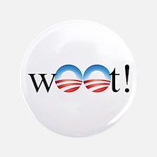 """Obama w00t! 3.5"""" Button"""