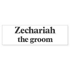 Zechariah the groom Bumper Bumper Sticker