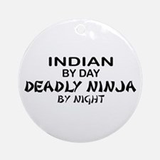 Indian Deadly Ninja by Night Ornament (Round)