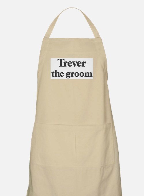 Trever the groom BBQ Apron