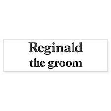 Reginald the groom Bumper Bumper Sticker