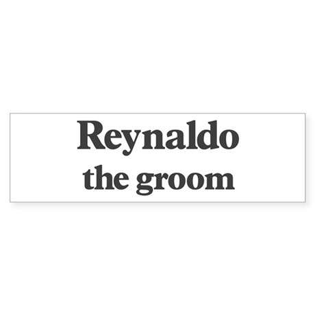 Reynaldo the groom Bumper Sticker
