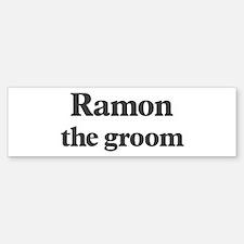 Ramon the groom Bumper Bumper Bumper Sticker