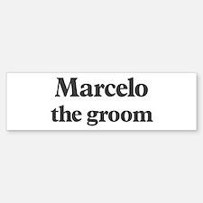 Marcelo the groom Bumper Bumper Bumper Sticker