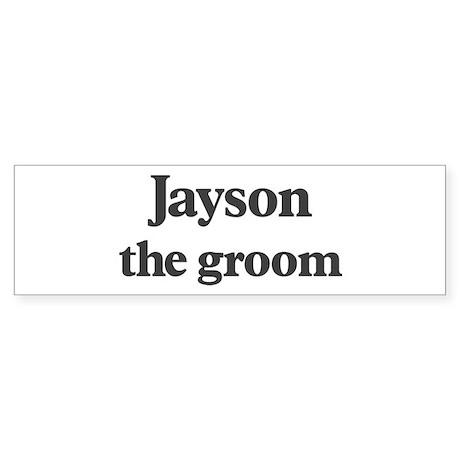 Jayson the groom Bumper Sticker