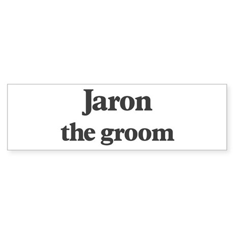 Jaron the groom Bumper Sticker
