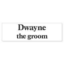Dwayne the groom Bumper Bumper Sticker