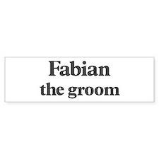 Fabian the groom Bumper Bumper Bumper Sticker