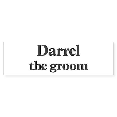 Darrel the groom Bumper Sticker