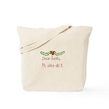 My sister did it Tote Bag