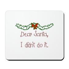 Santa, I didn't do it Mousepad