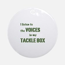 Voices in My Tackle Box Ornament (Round)