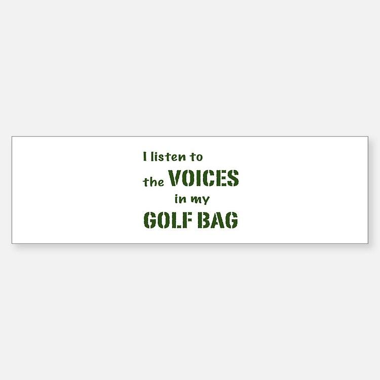 Voices in My Golf Bag Bumper Bumper Bumper Sticker