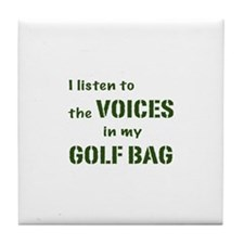 Voices in My Golf Bag Tile Coaster