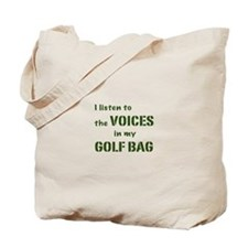 Voices in My Golf Bag Tote Bag