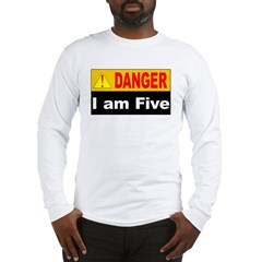 Danger! 5 year old at work Long Sleeve T-Shirt