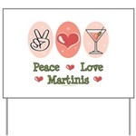 Peace Love Martini Yard Sign
