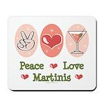 Peace Love Martini Mousepad
