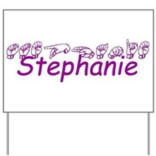 Stephanie Yard Sign