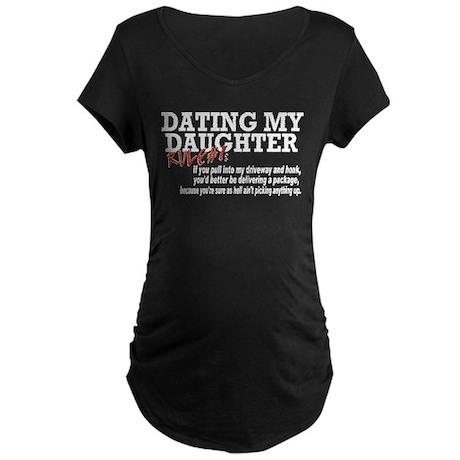 Rule #1 for datingmy daughter Maternity Dark T-Shi