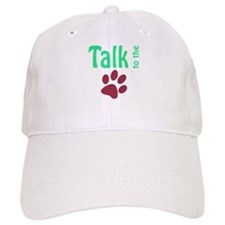 Talk to the Paw Baseball Cap