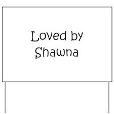 Cute Shawna name Yard Sign