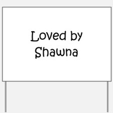 Name shawna Yard Sign