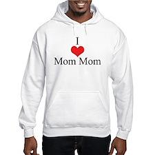 I Love (Heart) Mom Mom Hoodie