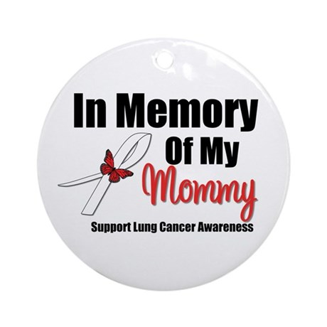 InMemoryMommy Lung Cancer Ornament (Round)