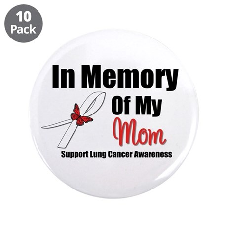 """InMemoryMom Lung Cancer 3.5"""" Button (10 pack)"""
