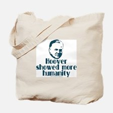 Hoover more humanity. Tote Bag