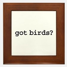 got birds? Framed Tile