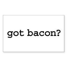 got bacon? Rectangle Decal