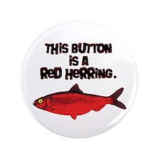 "'Red Herring' Writer 3.5"" Button"