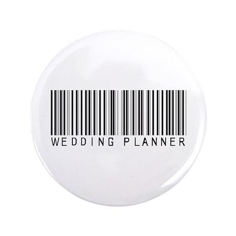 """Wedding Planner Barcode 3.5"""" Button"""