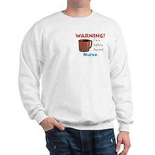 Caffeine Deprived Nurse Sweatshirt