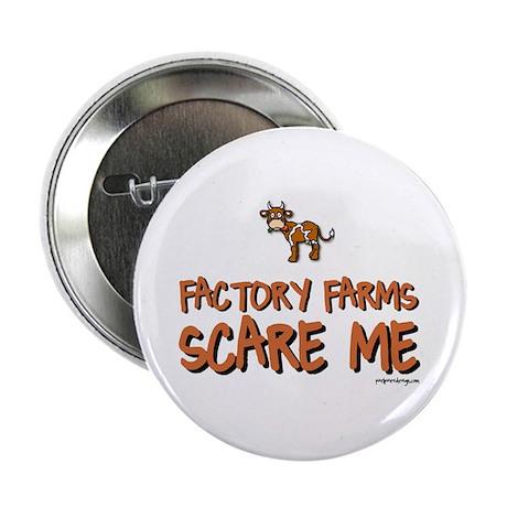 "Factory Farms Scare Me - 2.25"" Button"